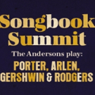 SONGBOOK SUMMIT, Featuring Tunes of Cole Porter, George Gershwin and More, Comes to 5 Photo