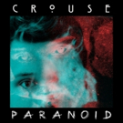 Crouse to Release Debut Alt-Rock Single 'Paranoid 7/21