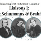 PhiloSonia Presents LIAISONS I: THE SCHUMANNS & BRAHMS Photo