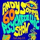 Andy Somma to Bring Psychedelic Variety Show to The Prop Thtr