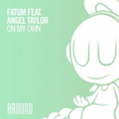 FATUM Featuring Angel Taylor's 'On My Own' (Armind) Out Now