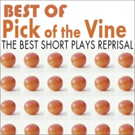BEST OF PICK OF THE VINE to Showcase Best Short Plays from 15 Seasons at Little Fish  Photo