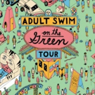 Adult Swim Brings Summer Fun to Fans With New Stops of 'On the Green' Tour