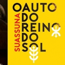 BWW Previews: Musical SUASSUNA O AUTO DO REINO DO SOL Homages the 90 Years of the Famous Brazilian Poet