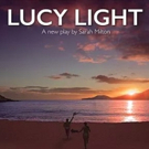 Eastlake Productions and Theatre N16 PresentLUCY LIGHT Next Month Photo