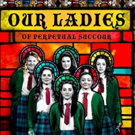 Only Two Weeks Left to See OUR LADIES OF PERPETUAL SUCCOUR at Duke of York's Theatre