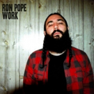 Ron Pope's 'Work' Out Now on Brooklyn Basement Records Photo