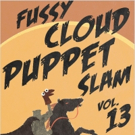 Theatre Off Jackson Presents FUSSY CLOUD PUPPET SLAM Volume 13