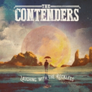 The Contenders' New Album 'Laughing With The Reckless' Out 11/3