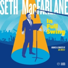Seth MacFarlane's New Album 'In Full Swing' Out 9/15