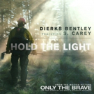Dierks Bentley & Bon Iver's S. Carey Team On 'Hold The Light' From New Film ONLY THE BRAVE