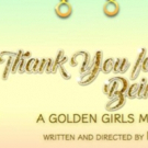 BWW Review: THANK YOU FOR BEING A FRIEND at Empire Stage