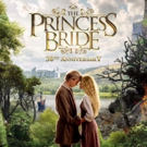 THE PRINCESS BRIDE Returns to Theaters for 30th Anniversary Celebration; Watch Trailer