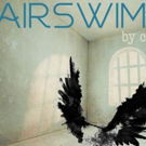 Regional Premiere of AIRSWIMMING to Take Flight in Redwood City This August
