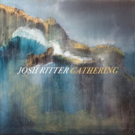 Josh Ritter's New Album 'Gathering' Out Now to Critical Acclaim