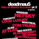 deadmau5 Announces Supporting Acts For 'Lots of Shows In a Row: pt 2' October Tour