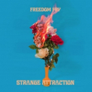Freedom Fry Release Strange Attraction EP Today + Live in LA at Sunstock Solar Music Festival