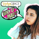 Sophia Grace Releases Brand New Single 'Why U Mad' Today