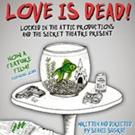 LOVE IS DEAD! Premieres at The Secret Theatre Tonight Photo