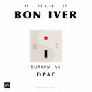 Bon Iver Adds Second Show at DPAC This November
