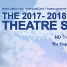 THE IMPORTANCE OF BEING EARNEST and SPRING AWAKENING Highlight Notre Dame FTT's 2017-18 Theatre Season