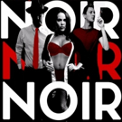 BWW Previews: NOIR  at The Kings Arms, Salford