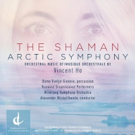 Chilling Arctic Symphony Meets Spiritual Shaman Concerto in New Centrediscs Release