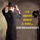 I'D ENJOY BEING A GIRL ... ON BROADWAY! at the Colony Theatre this September Photo