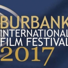 Burbank International Film Festival Announces 2017 Program Photo