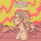 Great Shapes New Album 'Somewhere In Between' Out Now