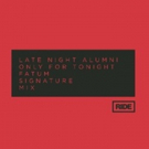 Fatum's Remix of Late Night Alumni's 'Only For Tonight' Out Now