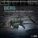 San Francisco Symphony Release Recording of Berg's Three Pieces for Orchestra
