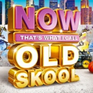 'NOW That's What I Call Old Skool!' Hits Shelves 8/4; Full Track List!