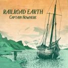 Railroad Earth to Release New EP 'Captain Nowhere';  Perform At Red Rocks Amphitheatre
