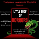 Tantallon Community Players Present LITTLE SHOP OF HORRORS