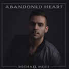 Michael Mott's 'Abandoned Heart' Now Available for Pre-Order Photo