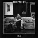 AMERICAN IDOL Phillip Phillips Shares First Listen to New Song 'Miles'