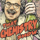Calling All Mad Scientists! THAT CHEMISTRY SHOW to Play in Rep with THAT PHYSICS SHOW Off-Broadway