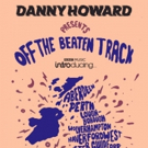 Danny Howard Announces 'Off The Beaten Track' Tour