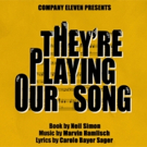 Company Eleven to Present First Musical THEY'RE PLAYING OUR SONG at the MC Showroom i Photo