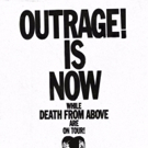 Death From Above's New Album Outrage Out Today