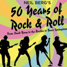 Neil Berg's 50 YEARS OF ROCK & ROLL Comes To Florida And Georgia