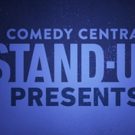 Comedy Central's STAND-UP PRESENTS Kicks Off Slate of New Half-Hour Specials