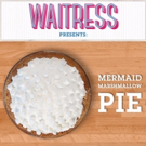 BWW Exclusive: Bake WAITRESS' Mermaid Marshmallow Pie with Help from Sugar, Butter, Flour Cookbook!