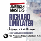 AMERICAN MASTERS Presents Richard Linklater - Dream Is Destiny on PBS 9/1