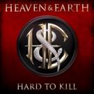 Heaven & Earth to Release Fourth Studio Album 'Hard To Kill'