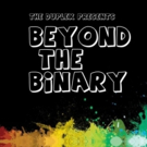 BEYOND THE BINARY Coming to the Duplex