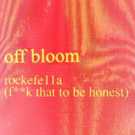Off Bloom Release Hudson Mohawke Produced Track 'rockefe11a (F**k That To Be Honest)'