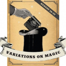 VARIATIONS ON MAGIC Announces Lineup at Theatre Project