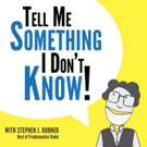 Stephen J. Dubner's TELL ME SOMETHING I DON'T KNOW Podcast to Tape at Joe's Pub This October